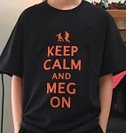 KEEP CALM AND MEG ON - Short Sleeve Tee